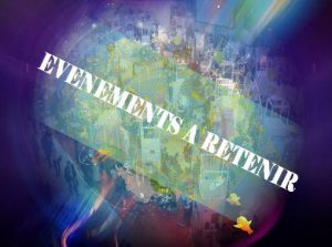 EVENEMENTS A RETENIR
